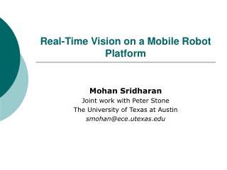 Real-Time Vision on a Mobile Robot Platform