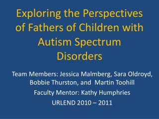 Exploring the Perspectives of Fathers of Children with Autism Spectrum Disorders