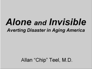 Alone  and  Invisible Averting Disaster in Aging America
