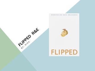 Flipped  r&e