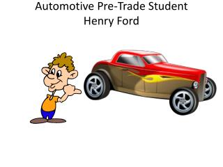 Automotive Pre-Trade Student Henry Ford