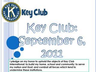 Key Club: September 6, 2011