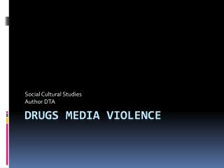 Drugs Media Violence