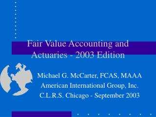 Fair Value Accounting and Actuaries - 2003 Edition