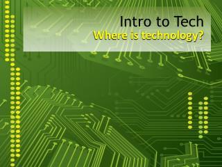 Intro to Tech