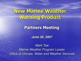 New Marine Weather Warning Product