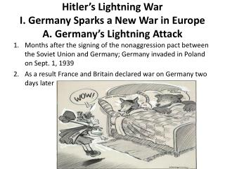 Hitler's  Lightning War I. Germany  Sparks a New War in Europe A. Germany's  Lightning Attack