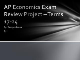 AP Economics Exam Review Project – Terms 17-24