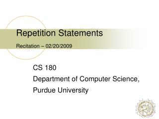 Repetition Statements Recitation  –  02/20/2009