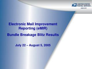 Electronic Mail Improvement Reporting (eMIR)  Bundle Breakage Blitz Results