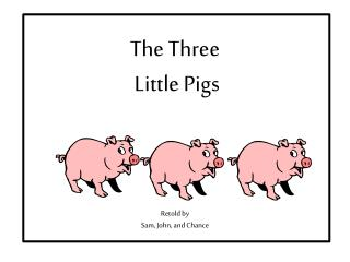 The Three  Little Pigs Retold by Sam, John, and Chance