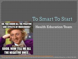 To Smart To Start