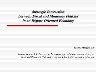 Strategic Interaction between Fiscal and Monetary Policies in an Export-Oriented Economy