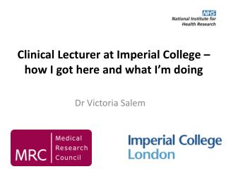 Clinical  Lecturer  at Imperial College � how I got here and what I�m doing