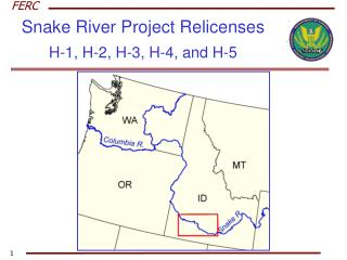 Snake River Project Relicenses H-1, H-2, H-3, H-4, and H-5