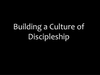 Building a Culture of Discipleship