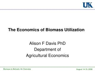 The Economics of Biomass Utilization