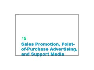 Sales Promotion, Point-of-Purchase Advertising, and Support Media