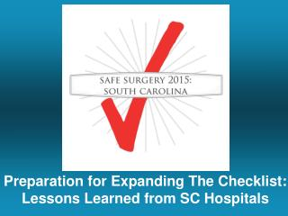 Preparation for Expanding The Checklist: Lessons Learned from SC Hospitals