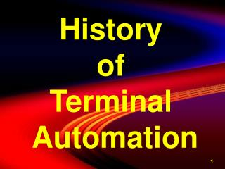 History  of  Terminal  Automation