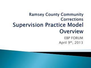 Ramsey County Community Corrections   Supervision Practice Model Overview