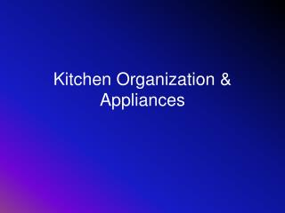 Kitchen Organization & Appliances