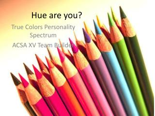 Hue are you?