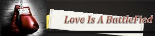 Love Is A  BattleFied