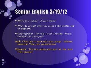 Senior English 3/19/12