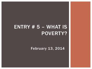Entry # 5 – What is poverty?