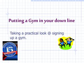 Putting a Gym in your down line