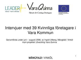 Intervjuer med 39 Kvinnliga företagare i Vara Kommun