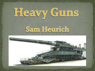 Heavy Guns