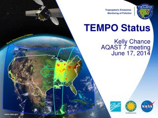 TEMPO Status Kelly Chance AQAST 7 meeting June 17, 2014