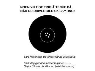 NOEN VIKTIGE TING Å TENKE PÅ  NÅR DU DRIVER MED SKISKYTING!