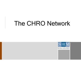 The CHRO Network