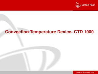 Convection Temperature Device- CTD 1000