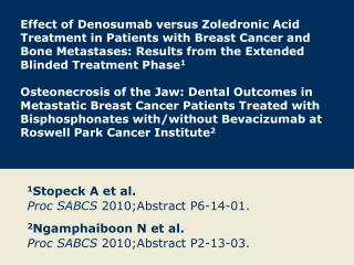 1 Stopeck A et al. Proc SABCS  2010;Abstract P6-14-01.