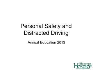 Personal Safety and  Distracted Driving