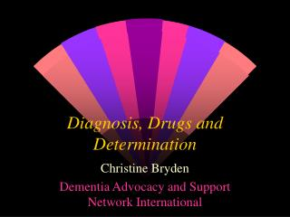 Diagnosis, Drugs and Determination