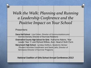 Walk the Walk: Planning and Running a Leadership Conference and the Positive Impact on Your School