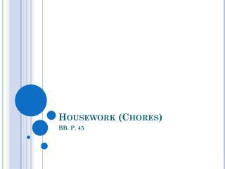 Housework (Chores)