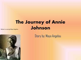 The Journey of Annie Johnson