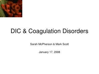 DIC & Coagulation Disorders