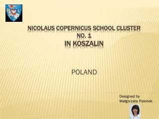 Nicolaus  Copernicus School Cluster no. 1  in koszalin