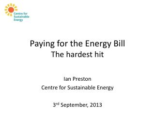 Paying for the Energy Bill The hardest hit
