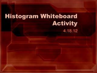 Histogram Whiteboard Activity