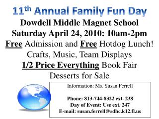 Dowdell  Middle Magnet School Saturday April 24, 2010: 10am-2pm