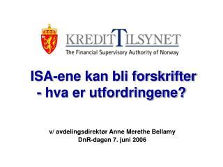 ISA-ene kan bli forskrifter - hva er utfordringene?