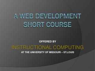 A WEB DEVELOPMENT SHORT COURSE